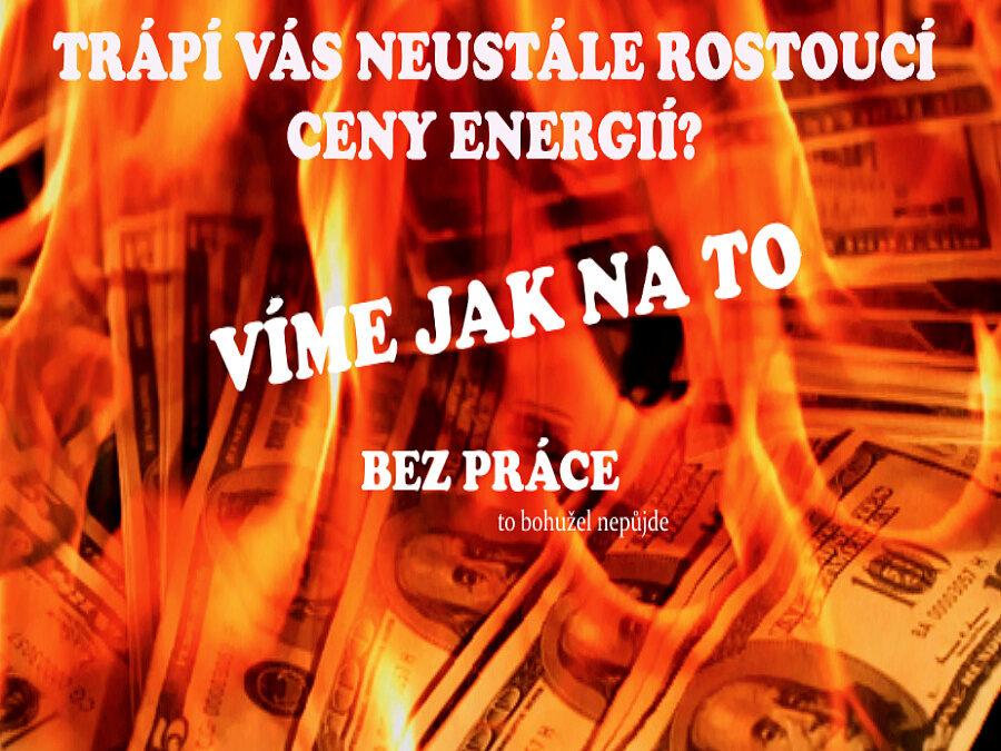Trápí Vás stále rostoucí ceny energií? Doma, či ve firmě?